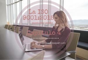 La ISO 9001:2015 punto por punto: Capítulo 4