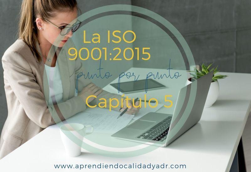 La ISO 9001:2015 punto por punto: Capítulo 5