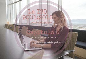 La ISO 9001:2015 punto por punto: Capítulo 6