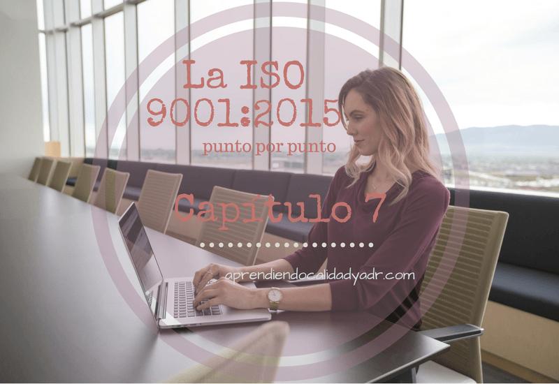 La ISO 9001:2015 punto por punto: Capítulo 7