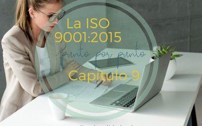 La ISO 9001:2015 punto por punto: Capítulo 9