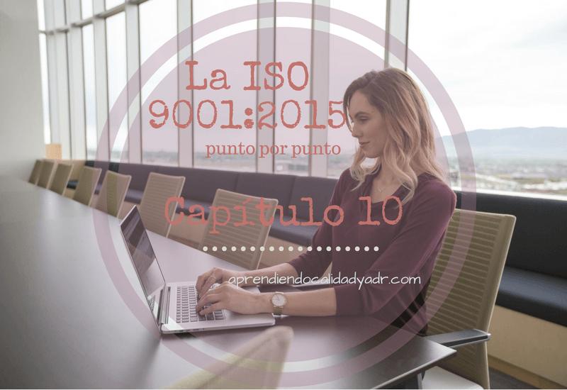 La ISO 9001:2015 punto por punto: Capítulo 10