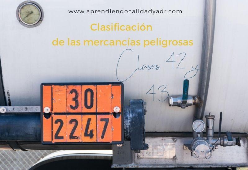 Clasificación de las mercancías peligrosas: Clases 4.2 y 4.3