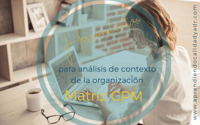 Herramientas para análisis de contexto: Matriz CPM