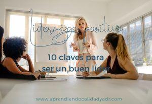 Liderazgo positivo: 10 claves para ser un buen líder