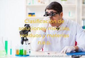 Clasificación de soluciones, mezclas, residuos y materias n.e.p.