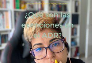 ¿Qué son las exenciones en el ADR? Parte II