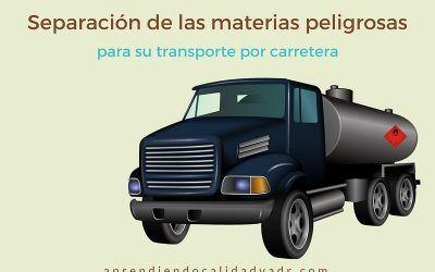Separación de las materias peligrosas para su transporte por carretera