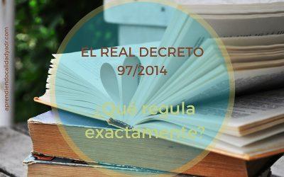 El Real Decreto 97/2014, ¿qué regula exactamente?